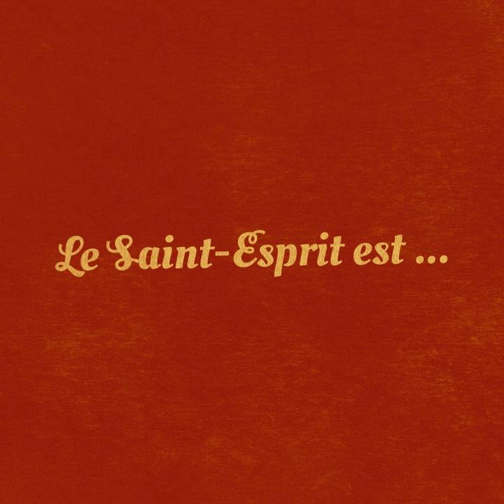 citation Le Saint-Esprit est....